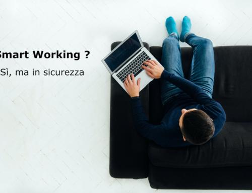 Smart working? Sì, ma in Sicurezza